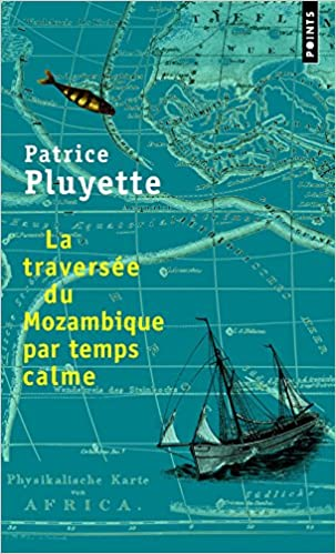 Travers'e Du Mozambique Par Temps Calme(la) (English and French Edition)