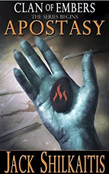 Apostasy (Clan of Embers Book 1) by [Shilkaitis, Jack]