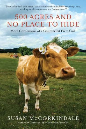 Price comparison product image 500 Acres and No Place to Hide: More Confessions of a Counterfeit Farm Girl