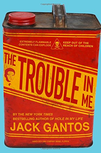 The Trouble in Me [Jack Gantos] (Tapa Dura)