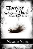Forever Dark: Starfire Angels Book 4