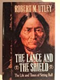 Sitting Bull : The Life and Times of an American Patriot, Utley, Robert Marshall, 0805012745