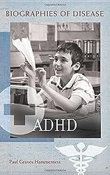 ADHD (Biographies of Disease)
