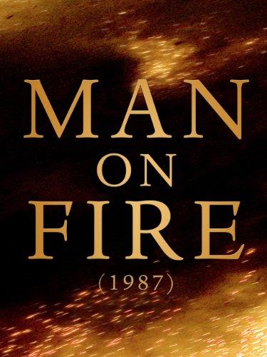 Man on Fire (1987) - Fire On Man Glenn Scott