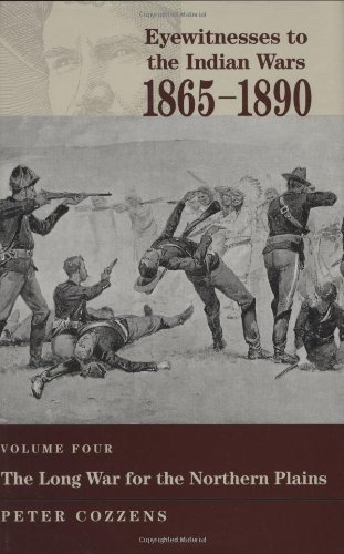 Eyewitnesses to the Indian Wars, 1865-1890 (Volume 4)
