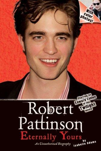 Robert Pattinson: Eternally Yours