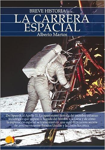 Breve Historia De La Carrera Espacial por Alberto Martos Rubio Gratis