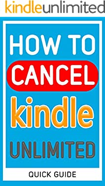 Cancel Kindle Unlimited: The Ultimate 2020 step-by-step guide to cancel Kindle Unlimited membership in less than 30 seconds (How to manage my account Book 2)