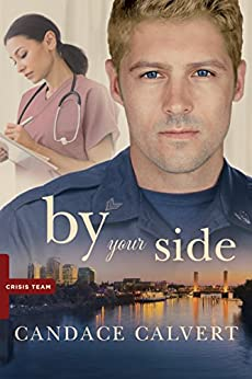 By Your Side (Crisis Team Book 1) by [Calvert, Candace]