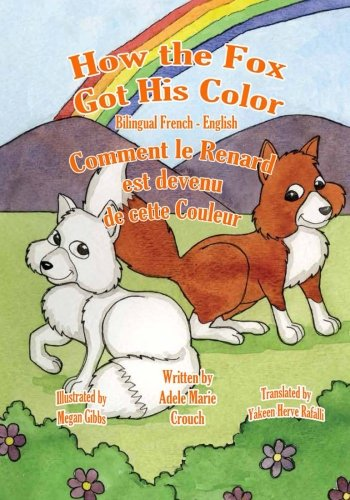 How the Fox Got His Color Bilingual French English (French and English Edition) [Crouch, Adele Marie] (Tapa Blanda)
