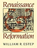Renaissance and Reformation, William R. Estep, 0802800505