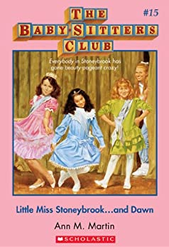 The Baby-Sitters Club #15: Little Miss Stoneybrook...and Dawn by [Martin, Ann M.]