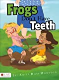 Frogs Don't Have Teeth, Anita Ross Houston, 1630638846