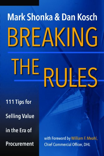 Read Online Breaking The Rules - 111 Tips for Selling Value in the Era of Procurement pdf epub