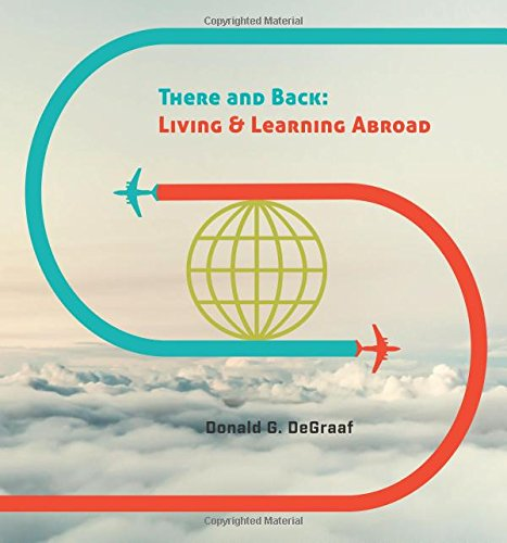 There and Back: Living and Learning Abroad