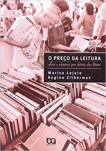 O Preço da Leitura. Leis e Números por Detrás das Letras (Em Portuguese do Brasil)