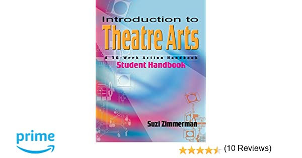 Introduction to Theatre Arts Student Handbook: A 36-Week Action ...