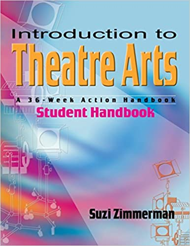 Introduction To Theatre Arts Student Handbook A 36 Week Action
