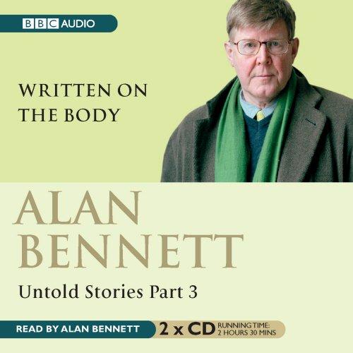 Untold Stories Part Three: Written On the Body (Pt. 3)