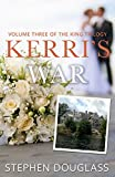 KERRI'S WAR: VOLUME THREE OF THE KING TRILOGY