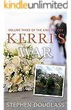 KERRI'S WAR: VOLUME THREE OF THE KING TRILOGY