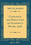 Amazon / Forgotten Books: Catalogue and Price List of Gladiolus Bulbs, 1928 Classic Reprint (Nellie M Stockford)