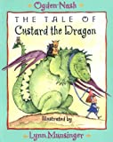 In this humorous poem, Custard the cowardly dragon saves the day when a pirate threatens Belinda and her pet animals.
