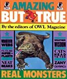 Amazing but True, Owl Magazine Editors, 0920775691