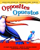 Opposites / Opuestos (English and Spanish Foundations Series) (Bilingual) (Dual Language) (Pre-K and Kindergarten)