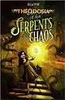 Théodosia, Tome 1 : Théodosia et les Serpents du Chaos par LaFevers