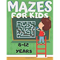 Mazes For Kids 8-12 years: 100 mazes puzzles book | Maze for Children workbook | maze games for boys girls | Large Size…