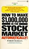 How to Make 1,000,000 Dollars in the Stock Market Automatically, Robert Lichello, 0451076192