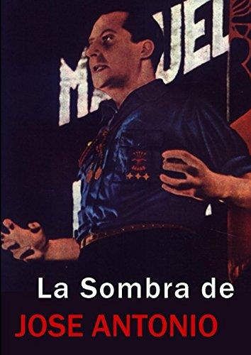 LA SOMBRA DE JOSE ANTONIO: La Falange contra todos (Spanish Edition) [EDICIONES D@VINCI] (Tapa Blanda)