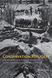 img - for Conservation Refugees: The Hundred-Year Conflict between Global Conservation and Native Peoples (MIT Press) book / textbook / text book