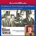 Six Months That Changed the World: The Paris Peace Conference of 1919 Lecture by Margaret MacMillan Narrated by  uncredited