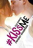 Prohibido enamorarse (#KissMe 1) (FICCIÓN JUVENIL)