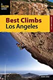 Best Climbs Los Angeles (Best Climbs Series)