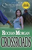 Crossroads, Rochan Morgan and R. Morgan, 1933967099