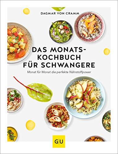 Das Monats-Kochbuch für Schwangere: Monat für Monat die perfekte Nährstoffpower Bild
