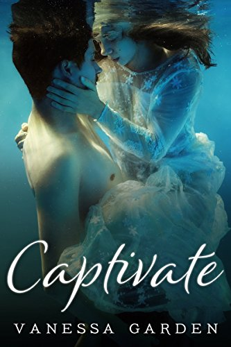 Captivate: (The Submerged Sun Series Book 1) by [Garden, Vanessa]