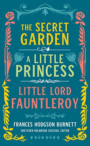 Frances Hodgson Burnett: The Secret Garden, A Little Princess, Little Lord Fauntleroy (LOA #323) (Library of America) (The Secret Garden And A Little Princess)