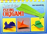 img - for Quick & Easy Flying Origami book / textbook / text book