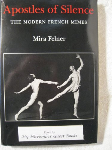 Apostles of Silence: The Modern French Mimes
