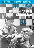 Karpov's Strategic Wins 1: The Making of a