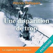 Une disparition de trop (Les enquêtes de Dimitri Boizot 3) | Patrick Philippart