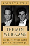 The Men We Became, Robert T. Littell and Robert Littell, 0312324766