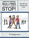Understanding Bullying and Ways to Make It STOP!, Ari Magnusson, 0984861092