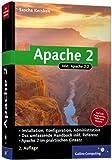 Apache 2: Das umfassende Handbuch aktuell zur Version 2.2 inkl. Referenz (Galileo Computing) by Sascha Kersken (2005-12-28)