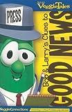 VeggieTales, Good News (Bob and Larry's Clues to)