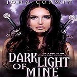 Dark Light of Mine: The Overworld Chronicles, Book 2 | John Corwin